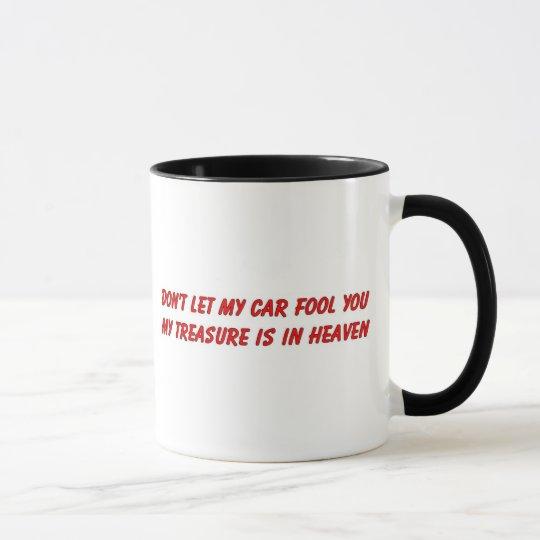 Don't let my car fool you christian gift item mug