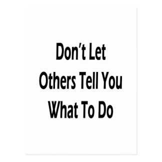 dont let others tell you what to do postcard