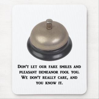 dont-let-our-fake-smiles-and-pleasant-demeanor mouse pad