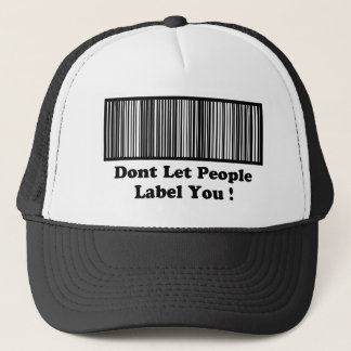Dont Let People Label You Trucker Hat