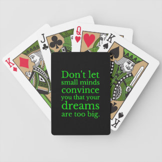 DON'T LET SMALL MINDS CONVINCE YOU THAT YOUR DREAM BICYCLE PLAYING CARDS