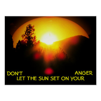 Don't Let Sun Set on Your Anger Poster