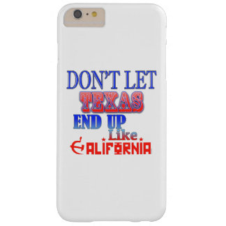Don't Let Texas End Up Like…  Phone/Tablet Case Barely There iPhone 6 Plus Case