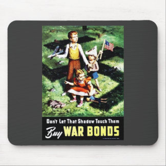 Don't Let That Shadow Touch Them, Buy War Bonds Mouse Pad
