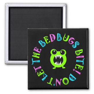 Don't Let The Bedbugs Bite! 2 Inch Square Magnet