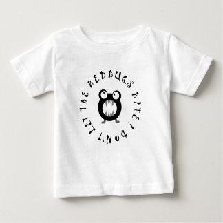 Don't Let The Bedbugs Bite! Baby T-Shirt
