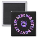Don't Let The Bedbugs Bite! Fridge Magnet