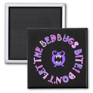 Don't Let The Bedbugs Bite! Magnet