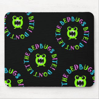 Don't Let The Bedbugs Bite! Mouse Pad