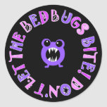 Don't Let The Bedbugs Bite! Round Sticker