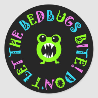Don't Let The Bedbugs Bite! Round Sticker