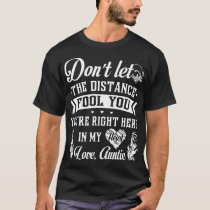 dont let the distance fool you  you are right here T-Shirt