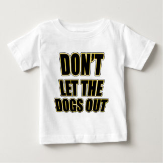 Don't Let the Dogs Out T-shirt