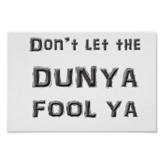 Don't let the Dunya Fool Ya Poster