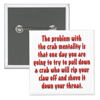 Don't let the jealous crabs get you down pin