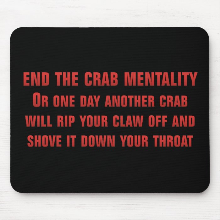 Don't let the jealous crabs get you down mouse pad