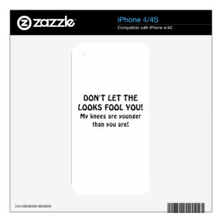Dont Let the Looks Fool You My Knees are Younger Decal For The iPhone 4