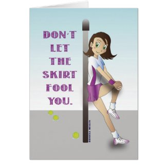 """""""Don't Let the Skirt Fool You"""" Tennis Card"""