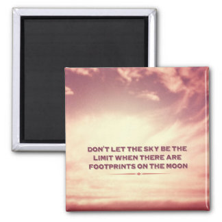 Don't let the sky be the limit… 2 inch square magnet