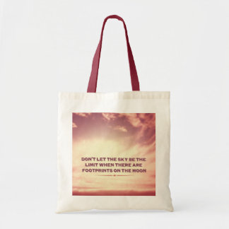 Don't let the sky be the limit… bag