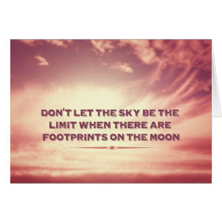 Don't let the sky be the limit… greeting cards