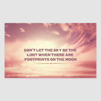 Don't let the sky be the limit… rectangular sticker