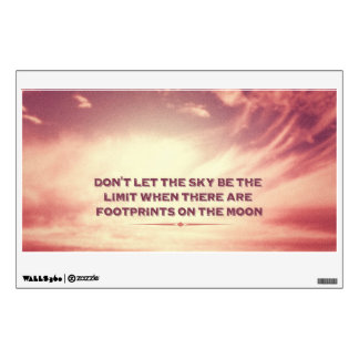 Don't let the sky be the limit… wall sticker