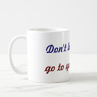 dont let the wine go to your brains classic white coffee mug