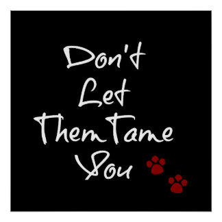 """""""Don't Let Them Tame You"""" Typography Print"""