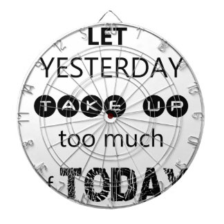 don't let yesterday take up too much of today dart boards