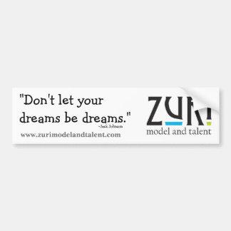 """Don't let your dreams be dreams."" Bumper Sticker"