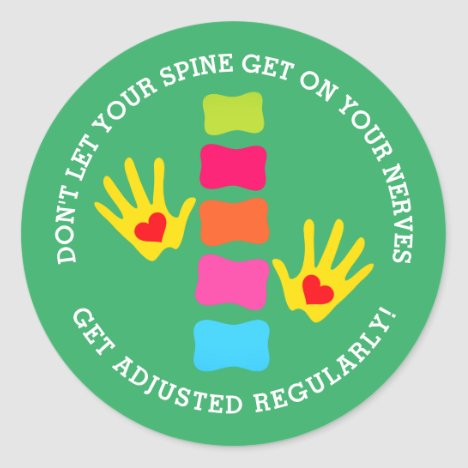 Don't Let Your Spine Get On Your Nerves Chiro Classic Round Sticker