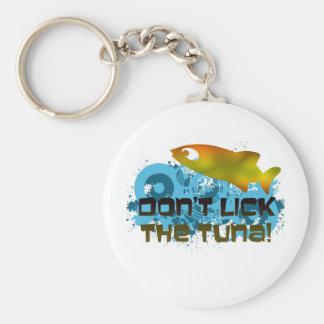 Don't Lick the Tuna! Keychain