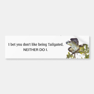 Don't like being tailgated Hawk Bumper Sticker