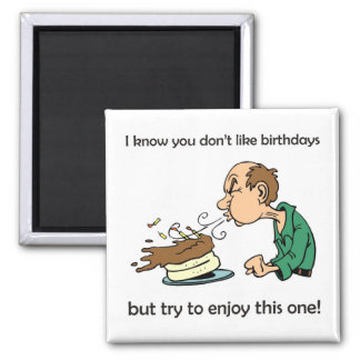 Don't like / hate birthdays? Middle age birthday! Magnet