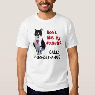 Don't Like My Attitude? Tee Shirt