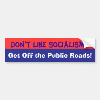 Don't Like Socialism bumpersticker Bumper Sticker