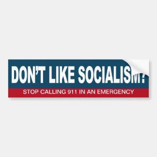 Don't like Socialism? Stop calling 911 Car Bumper Sticker