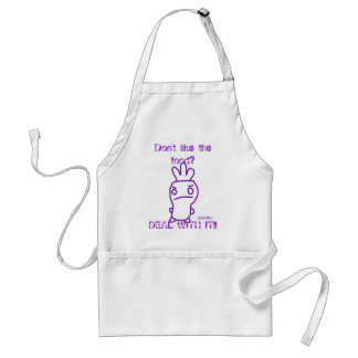 """""""Don't like the food? DEAL WITH IT!!"""" Apron"""