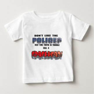 DONT LIKE THE POLICE BABY T-Shirt