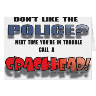 DONT LIKE THE POLICE CARD