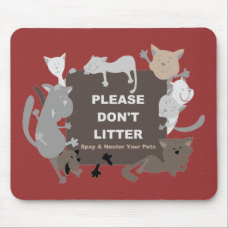 Don't Litter (Spay & Neuter) Mouse Pad