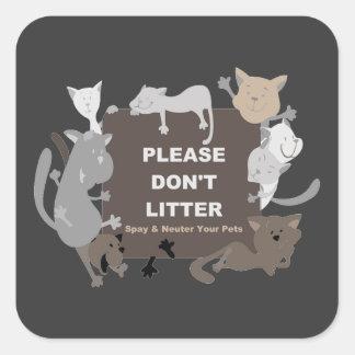 Don't Litter (Spay & Neuter) Square Sticker