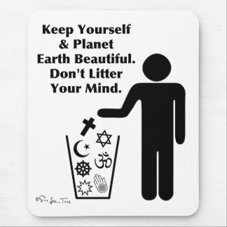 Don't Litter Your Mind Mouse Pad
