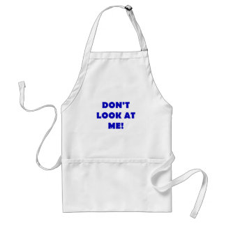 Dont Look at Me Adult Apron