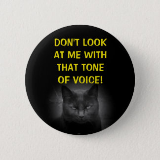 Don't Look at Me Black Cat Meme Pinback Button