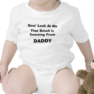 Dont' Look At Me, That Smell Is Comeing From, D... T Shirt