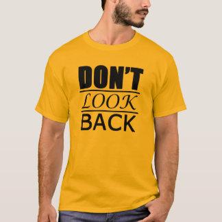 Don't Look Back! (Light) T-Shirt