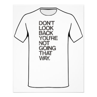 """Don't Look Back You're Not Going That Way 4.5"""" X 5.6"""" Flyer"""