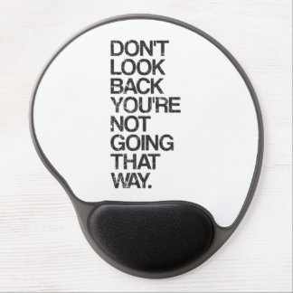 Don't Look Back You're Not Going That Way Gel Mouse Mat